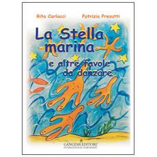 Stella marina e altre favole da danzare (La)