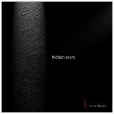Luca Fucci - Hidden Scars
