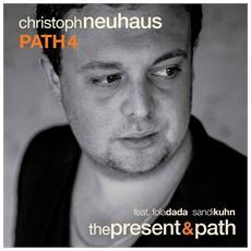 Christoph Neuhaus Path 4 - The Present & Path