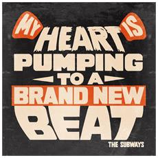 """The Subways - My Heart Is Pumping To A Brand New Beat (7"""")"""