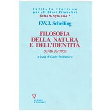 Filosofia della natura e dell'identità. Scritti del 1802
