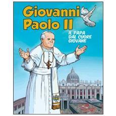 Giovanni Paolo II. Il papa dal cuore giovane