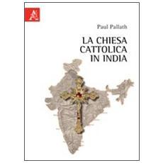 La Chiesa cattolica in India
