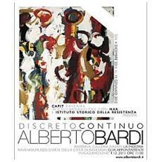 Alberto Bardi. Discreto continuo. Catalogo della mostra