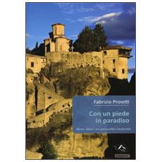 Con un piede in paradiso. Monte Athos: tra spiritualit� e modernit�