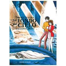 Osamu Tezuka - Sul Fondo Del Cielo