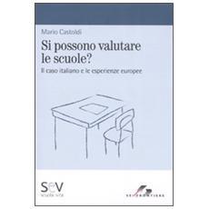 Si possono valutare le scuole? Il caso italiano e le esperienze europee