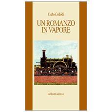 Un romanzo in vapore. Da Firenze a Livorno