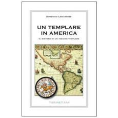 Un templare in America. Il mistero di un indiano templare