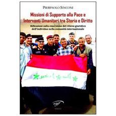 Missioni di supporto alla pace e interventi umanitari tra storia e diritto