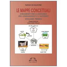 Le mappe concettuali. Strumenti per il disturbo del linguaggio e autismo. Vol. 1