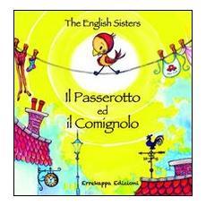 Il passerotto ed il comignolo. Ediz. italiana e inglese