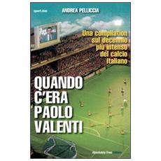 Quando c'era Paolo Valenti