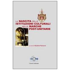 La nascita delle istituzioni culturali nelle Marche post-unitarie