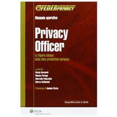 Privacy Officer. La figura chiave della data protection europea