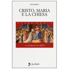 La sapienza di Cristo. Vol. 2: Cristo, Maria e la Chiesa.