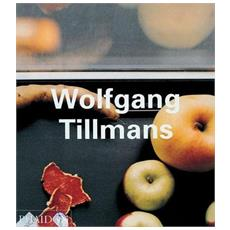 Wolfgang Tillmans. Ediz. inglese
