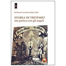Storia di Tritemio che parlava con gli angeli