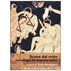 Scene dal mito. Iconologia del dramma antico