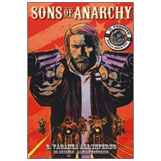 Vacanze all'inferno. Sons of anarchy. Vol. 2 Vacanze all'inferno. Sons of anarchy