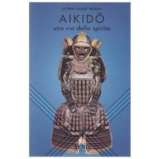 Aikido. Una via dello spirito