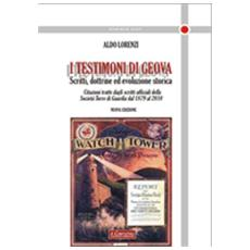 I testimoni di Geova. Scritti, dottrine ed evoluzione storica