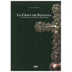 La croce dei fogliata. Un tesoro per la comunità monteclarense