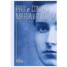 Pro e contro Maria Valtorta