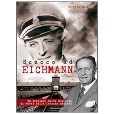 Scacco ad Eichmann. Un italiano salva migliaia di ebrei dalla ferocia nazista