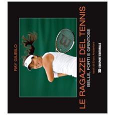 Le ragazze del tennis. Belle, forti e grintose