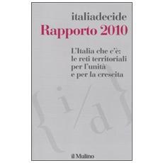 L'Italia che c'è: le reti territoriali per l'unità e per la crescita. Rapporto 2010