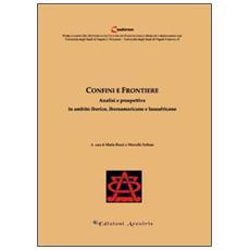 Confini e frontiere. Analisi e prospettive in ambito iberico, iberoamericano e lusoafricano