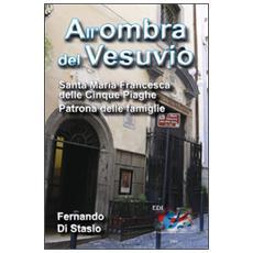 All'ombra del Vesuvio. Santa Maria Francesca delle Cinque Piaghe, patrona delle famiglie