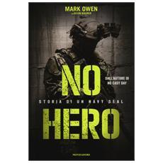 No hero. Storia di un Navy Seal