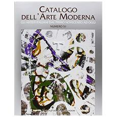 Catalogo dell'arte moderna. Ediz. illustrata. Vol. 51