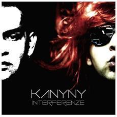 Kanyny - Interferenze