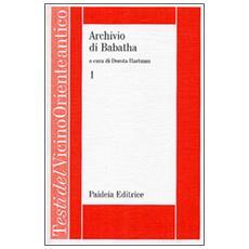 Archivio di Babatha. Testi greci e Ketubbah. Vol. 1