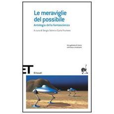 Le meraviglie del possibile. Antologia della fantascienza