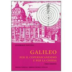 Studi Galileiani. Vol. 6: Galileo per il Copernicanesimo e per la Chiesa.