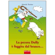 La pecora Dolly è fuggita dal branco. . . quasi!