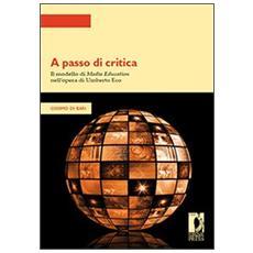 A passo di critica. Il modello di media education nell'opera di Umberto Eco