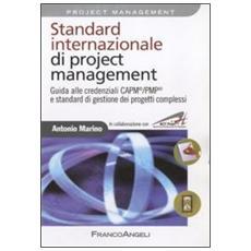 Standard internazionale di project management. Guida alle credenziali CAPM / PMP e standard di gestione dei progetti complessi