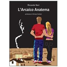 L'arcaico anatema