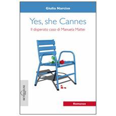 Yes, she Cannes. Il disperato caso di Manuela Mattei