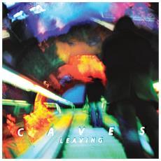 Caves - Leaving
