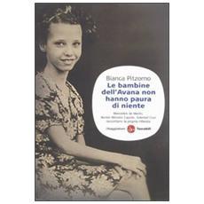 Le bambine dell'Avana non hanno paura di niente. Mercedes De Merlin, Renée Méndez Capote, Soledad Cruz raccontano la propria infanzia