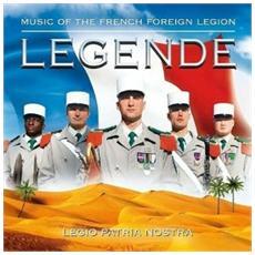 Legio Patria Nostra - Legende: Musica Della Legione Straniera
