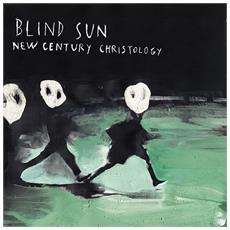 Blind Sun - New Century Christology