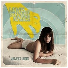 Lewis & The Strange Magics - Velvet Skin