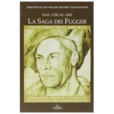 Dal 1330 al 1600. La saga dei Fugger. I banchieri degli Asburgo